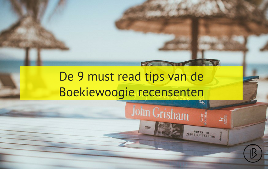 De 9 must-read tips van de Boekiewoogie recensenten